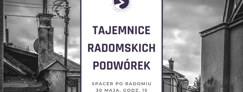Tajemnice radomskich podwórek | Spacer po Radomiu